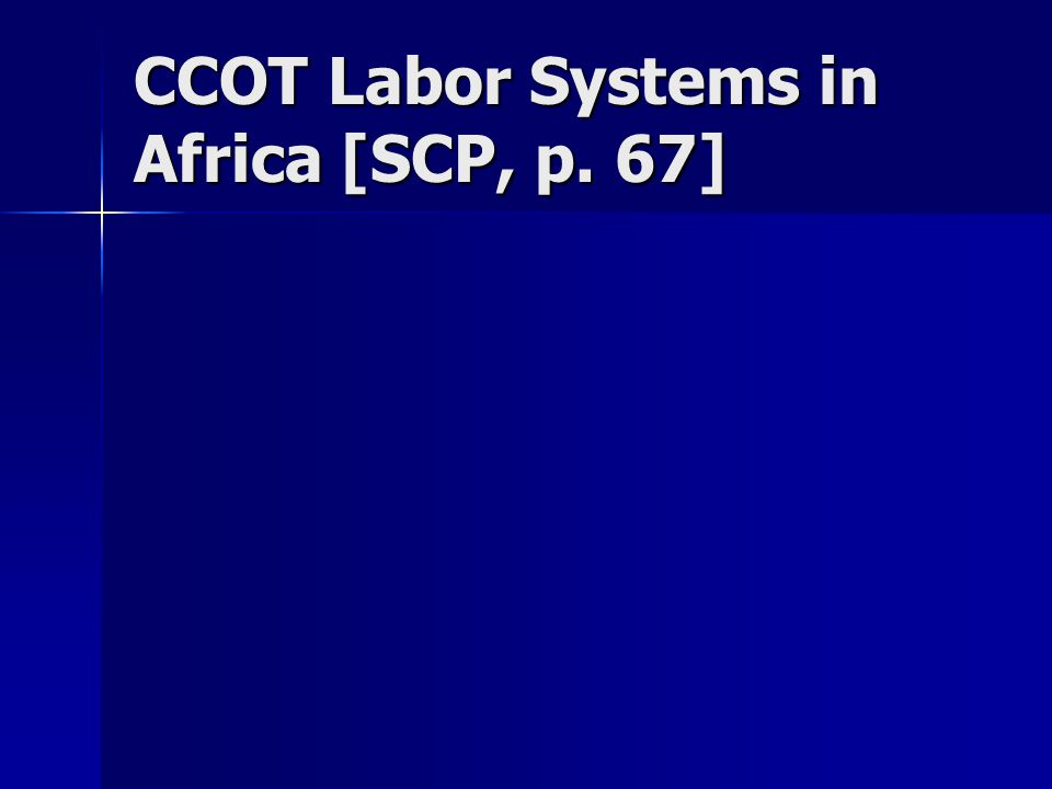 CCOT Labor Systems in Africa [SCP, p. 67]
